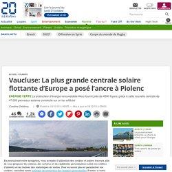 Vaucluse: La plus grande centrale solaire flottante d'Europe a posé l'ancre à Piolenc