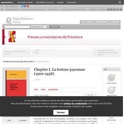 2-Paysans du Vaucluse (1860-1939). Volume 2 - Chapitre I. La fortune paysanne (1900-1938) - Presses universitaires de Provence