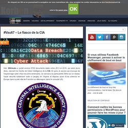 #Vault7 - Le fiasco de la CIA
