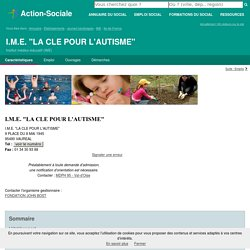 """VAUREAL : I.M.E. """"LA CLE POUR L'AUTISME"""" - Institut médico-éducatif (IME)"""