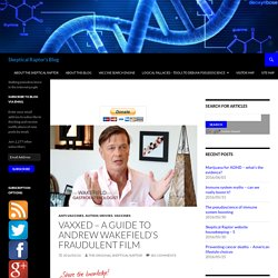 Vaxxed – a guide to Andrew Wakefield's fraudulent film