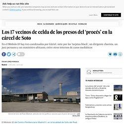 Los 17 vecinos de celda de los presos del 'procés' en la cárcel de Soto