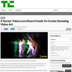 Z Vector Takes Live Kinect Feeds To Create Stunning Video Art
