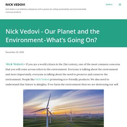 Nick Vedovi - Our Planet and the Environment-What's Going On?