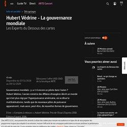 Hubert Védrine - La gouvernance mondiale - Les Experts du Dessous des cartes