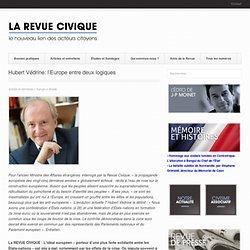 Hubert Védrine: l'Europe entre deux logiques