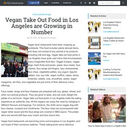 Vegan Take Out Food in Los Angeles are Growing in Number