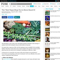 The 7 Best Vegan Blogs You've Never Heard Of