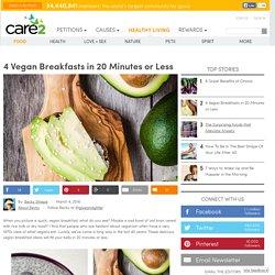 4 Vegan Breakfasts in 20 Minutes or Less