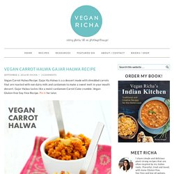 Vegan Carrot Halwa Gajar Halwa Recipe