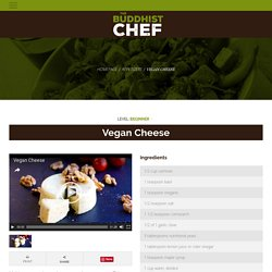 Vegan Cheese - The Buddhist Chef