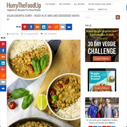Vegan Chickpea Curry - Ready in 25 mins and soooooo worth it!