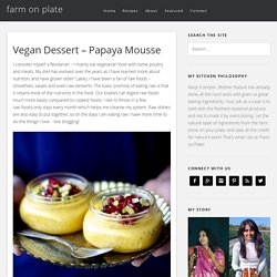 Vegan Dessert - Papaya Mousse - farm on plate