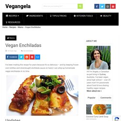 Vegan Enchiladas (Super Fast & Easy) | vegangela