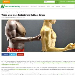 Vegan Men: More Testosterone But Less Cancer