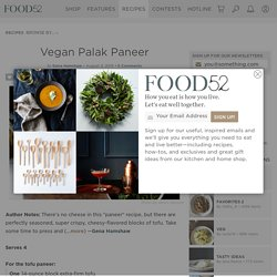 Vegan Palak Paneer Recipe on Food52