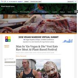 Man In 'Go Vegan & Die' Vest Eats Raw Meat At Plant-Based Festival
