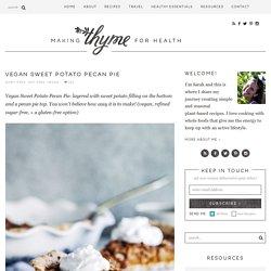 Vegan Sweet Potato Pecan Pie - Making Thyme for Health