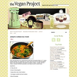 Aromatic Curried-Chili Fusion | The Vegan Project