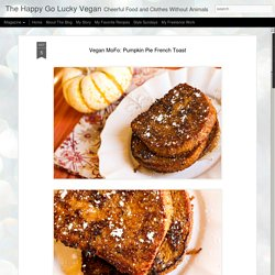 Vegan MoFo: Pumpkin Pie French Toast