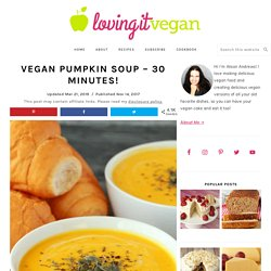 Vegan Pumpkin Soup - 30 Minutes!