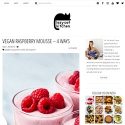 Vegan raspberry mousse - 4 WAYS