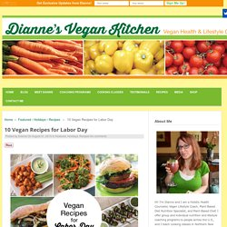 10 Vegan Recipes for Labor Day - Dianne's Vegan Kitchen
