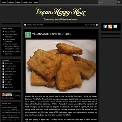 Vegan Recipes - Vegan Southern Fried Tofu | Vegan Happy Hour