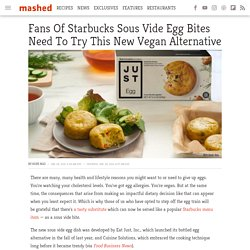 The Vegan Swap For Starbucks Sous Vide Egg Bites Fans