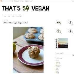 Whole-Wheat Apple Ginger Muffins