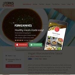 Vegan Worcestershire Sauce - Forks Over Knives