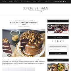 Vegane Snickers-Torte - Concrete & Thyme