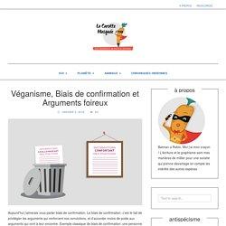Véganisme, Biais de confirmation et Arguments foireux - La Carotte Masquée