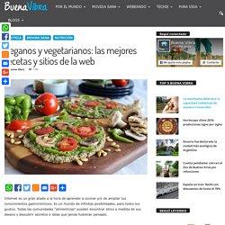 Veganos y vegetarianos: las mejores recetas y sitios de la web