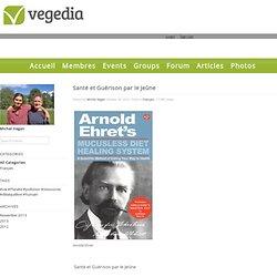 Vegedia - Blog View - Santé et Guérison par le Jeûne