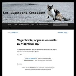 Végéphobie, oppression réelle ou victimisation?
