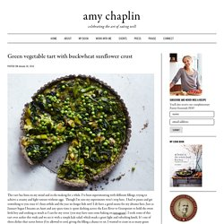 Green vegetable tart with buckwheat sunflower crust - Amy Chaplin
