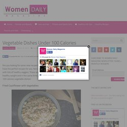 Vegetable Dishes Under 100 Calories - Women Daily Magazine