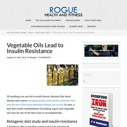Vegetable Oils Lead to Insulin Resistance