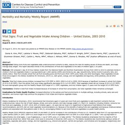 CDC MMWR 08/08/14 Vital Signs: Fruit and Vegetable Intake Among Children — United States, 2003–2010