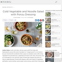 Cold Vegetable and Noodle Salad with Ponzu Dressing Recipe on Food52