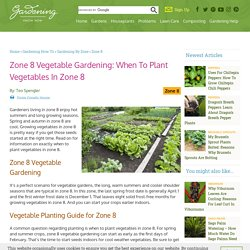 Vegetable Planting Guide For Zone 8 - Tips On Growing Vegetables In Zone 8