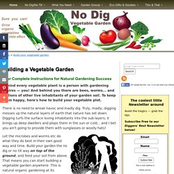 Building a Vegetable Garden - No Dig Natural Gardening - Preparing an organic Garden
