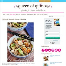 Shrimp & Vegetable Quinoa Fried Rice | Queen of Quinoa | Gluten-free + Quinoa Recipes