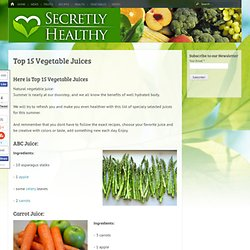 Top 15 Vegetable Juices - Secretly Healthy
