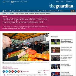 Fruit and vegetable vouchers could buy poorer people a more nutritious diet