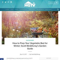 How to Prep Your Vegetable Bed for Winter: Scott McGillivray's Garden Guide