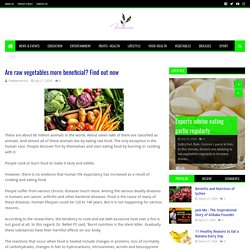 Are raw vegetables more beneficial? Find out now - Latest online English world news bd