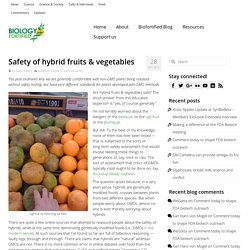 Safety of hybrid fruits & vegetables - Biology Fortified, Inc.