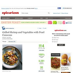 Grilled Shrimp and Vegetables with Pearl Couscous Recipe at Epicurious